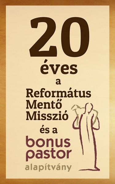 20 éves a Református Mentő Misszió és a Bonus Pastor Alapítvány