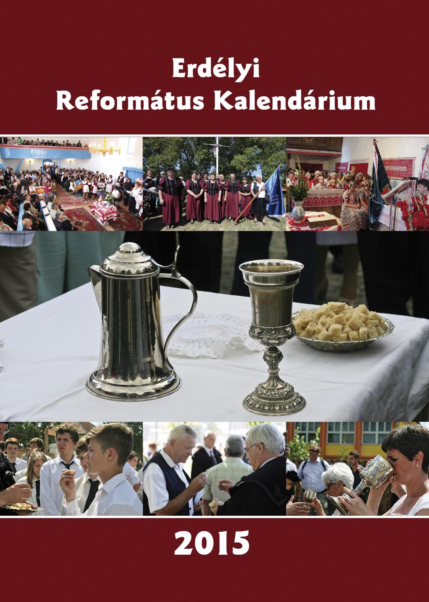Megjelent: Erdélyi Református Kalendárium 2015