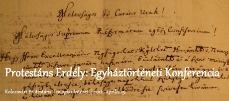 Protestáns Erdély - Egyháztörténeti műhelykonferencia